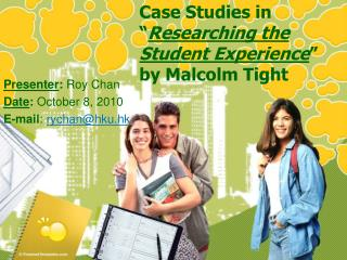 "Case Studies in "" Researching the Student Experience "" by Malcolm Tight"
