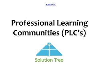 Professional Learning Communities (PLC�s)