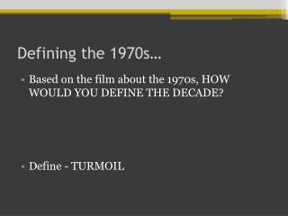 Defining the 1970s…