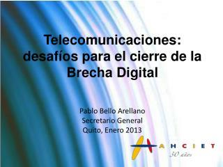 Telecomunicaciones: desafíos para  el cierre de la  Brecha Digital