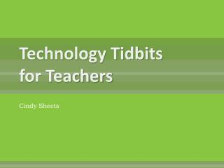 Technology Tidbits for Teachers