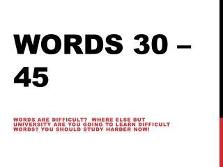 Words 30 – 45