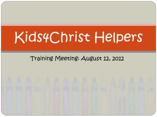 Kids4Christ Helpers
