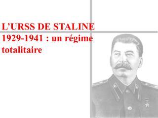 L URSS DE STALINE 1929-1941 : un r gime totalitaire