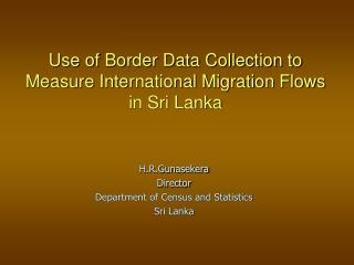 Use of Border Data Collection to Measure International Migration Flows  in Sri Lanka