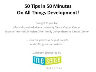 50 Tips in 50 Minutes On All Things Development!