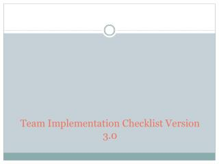 Team Implementation Checklist Version 3.0