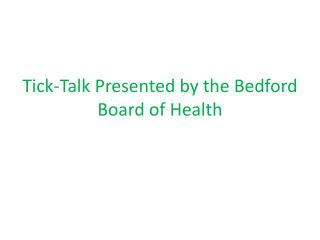 Tick-Talk Presented by the Bedford Board of Health