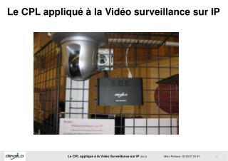 Le CPL appliqu    la Vid o surveillance sur IP