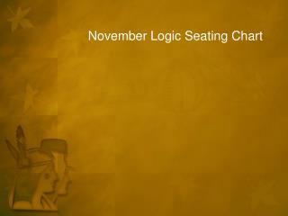 November Logic Seating Chart