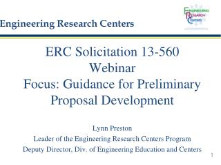 ERC Solicitation 13-560 W ebinar Focus: Guidance for Preliminary Proposal Development