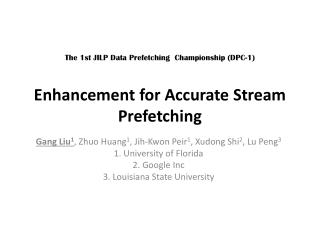 The 1st JILP Data Prefetching  Championship (DPC-1) Enhancement  for Accurate Stream Prefetching