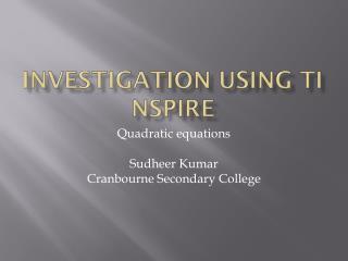 Investigation using Ti  Nspire