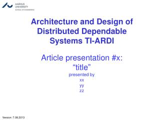 Architecture and Design of Distributed  Dependable Systems TI-ARDI