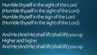 Humble Thyself in the Sight of the Lord