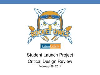 Student Launch Project  Critical Design Review February 28, 2014