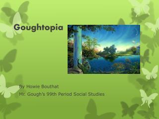 Goughtopia