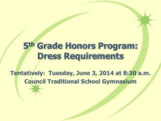 5 th  Grade Honors Program: Dress Requirements