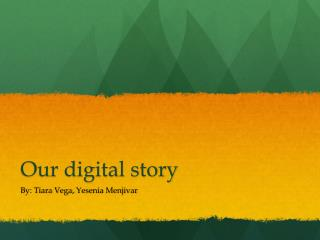 Our digital story