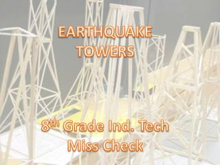 EARTHQUAKE TOWERS