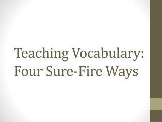 Teaching Vocabulary: Four Sure-Fire Ways
