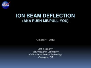 Ion Beam Deflection (aka Push-me/pull-you)