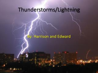Thunderstorms/Lightning