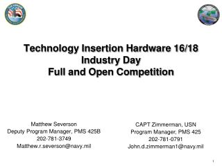Technology Insertion Hardware 16/18 Industry  Day  Full and Open Competition