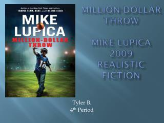 Million-Dollar Throw Mike Lupica 2009 Realistic Fiction