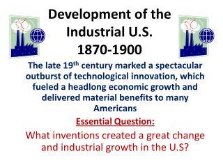 Development of the  Industrial U.S. 1870-1900