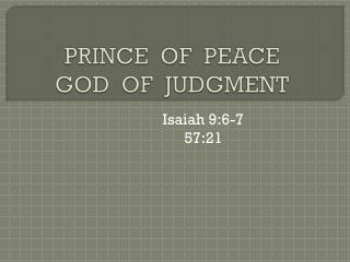 PRINCE  OF  PEACE GOD  OF  JUDGMENT