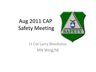 Aug  2011 CAP  Safety Meeting