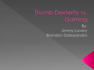 Thumb Dexterity vs. Gaming