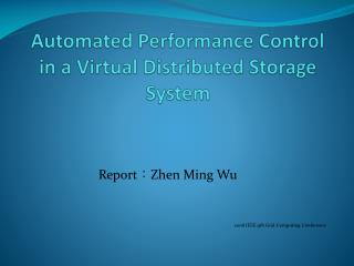 Automated Performance Control in a Virtual Distributed Storage System