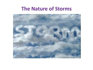 The Nature of Storms