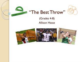 """The Best Throw"""