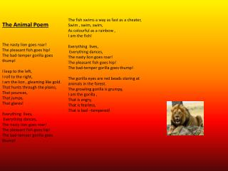 The Animal Poem The nasty lion goes roar! The pleasant fish goes hip!