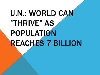 "U.N.: World Can ""Thrive"" as Population Reaches 7 Billion"