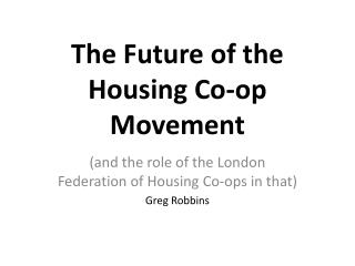 The Future of the Housing Co-op Movement