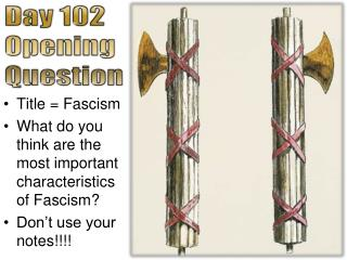 Title = Fascism What do you think are the most important characteristics of Fascism ?