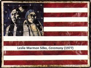 Leslie Marmon  Silko ,  Ceremony  (1977)