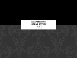 Chapter Two  Great Gatsby