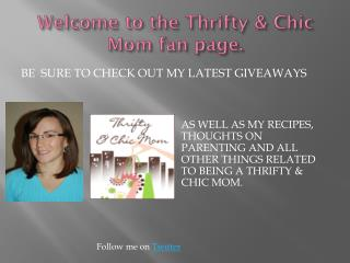 Welcome to the Thrifty & Chic Mom fan page.