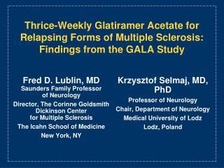 Fred D. Lublin, MD  Saunders Family Professor  of Neurology