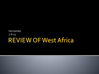 REVIEW OF West Africa