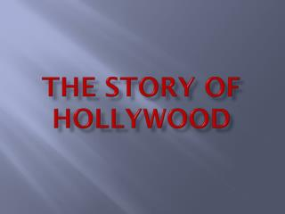 The story of Hollywood
