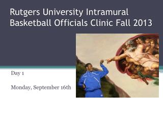 Rutgers University Intramural Basketball Officials Clinic Fall 2013