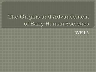 The Origins and Advancement of Early Human Societies