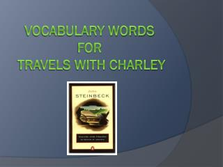 Vocabulary words for  Travels with charley