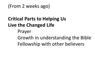 Living the Changed  Life #2: The Central Place of the  Bible  in Our Lives